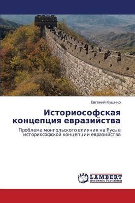 Istoriosofskaya Kontseptsiya Evraziystva (Paperback)