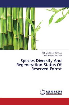 Species Diversity and Regeneration Status of Reserved Forest (Paperback)