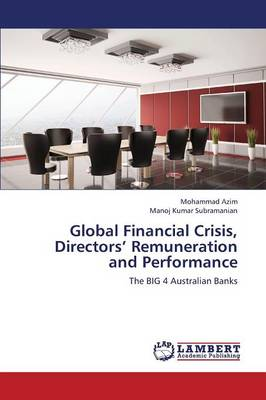 Global Financial Crisis, Directors' Remuneration and Performance (Paperback)