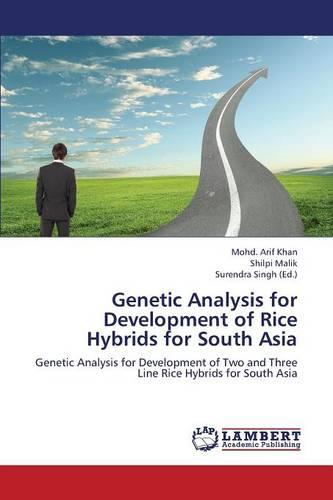 Genetic Analysis for Development of Rice Hybrids for South Asia (Paperback)
