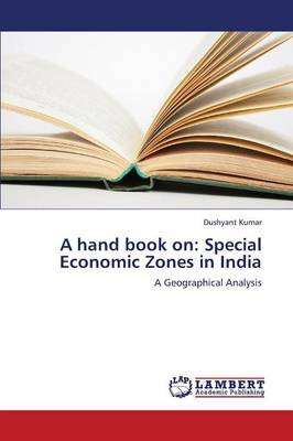 A Hand Book on: Special Economic Zones in India (Paperback)