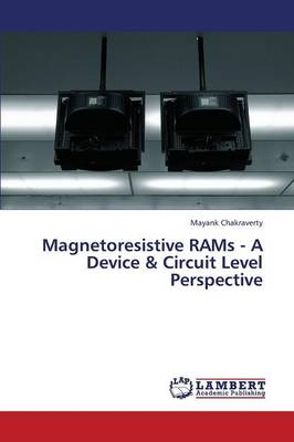 Magnetoresistive Rams - A Device & Circuit Level Perspective (Paperback)
