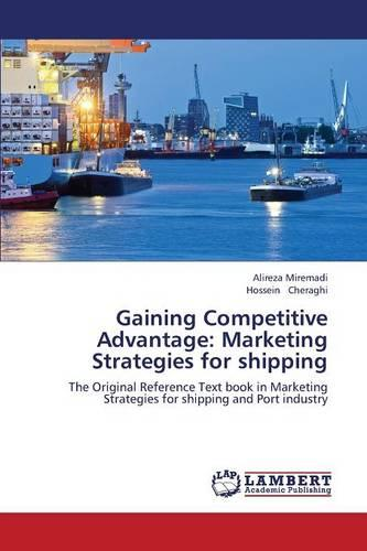 Gaining Competitive Advantage: Marketing Strategies for Shipping (Paperback)
