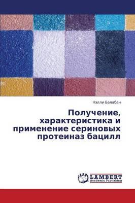 Poluchenie, Kharakteristika I Primenenie Serinovykh Proteinaz Batsill (Paperback)