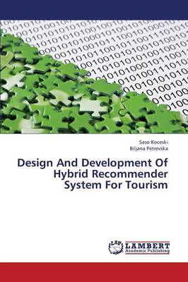 Design and Development of Hybrid Recommender System for Tourism (Paperback)
