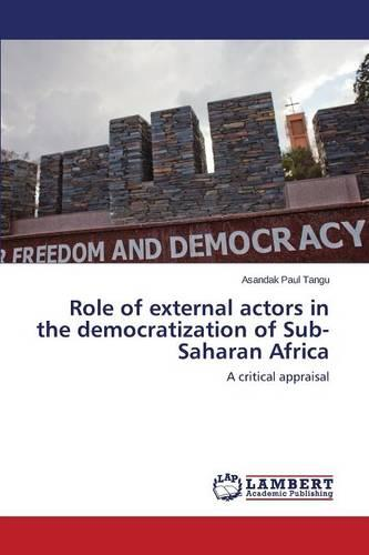 Role of External Actors in the Democratization of Sub-Saharan Africa (Paperback)