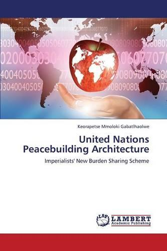 United Nations Peacebuilding Architecture (Paperback)