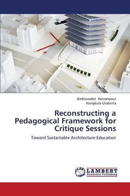 Reconstructing a Pedagogical Framework for Critique Sessions (Paperback)