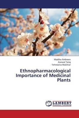 Ethnopharmacological Importance of Medicinal Plants (Paperback)