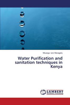Water Purification and Sanitation Techniques in Kenya (Paperback)
