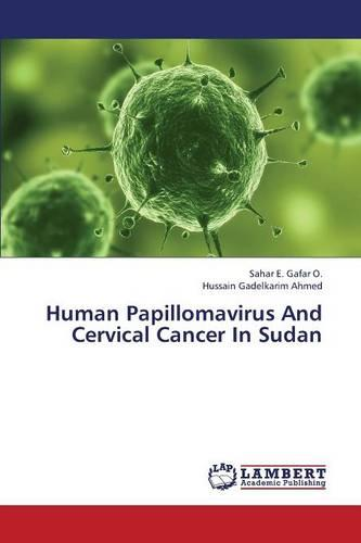 Human Papillomavirus and Cervical Cancer in Sudan (Paperback)