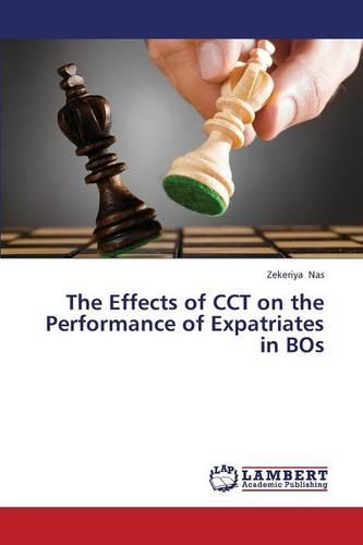 The Effects of Cct on the Performance of Expatriates in Bos (Paperback)