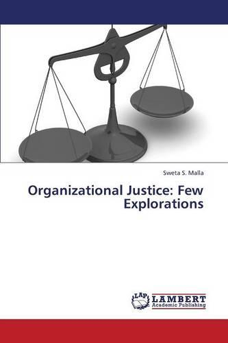 Organizational Justice: Few Explorations (Paperback)