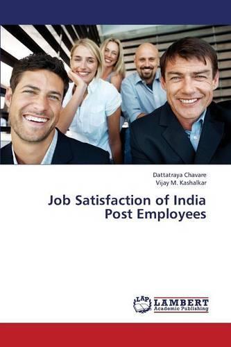 Job Satisfaction of India Post Employees (Paperback)