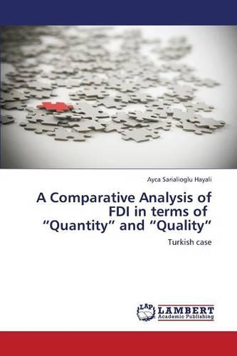 A Comparative Analysis of FDI in Terms of Quantity and Quality (Paperback)