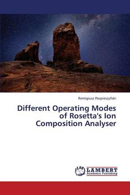 Different Operating Modes of Rosetta's Ion Composition Analyser (Paperback)