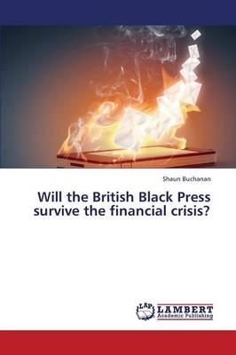 Will the British Black Press Survive the Financial Crisis? (Paperback)
