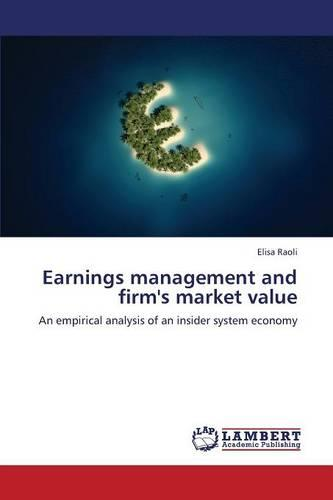 Earnings Management and Firm's Market Value (Paperback)