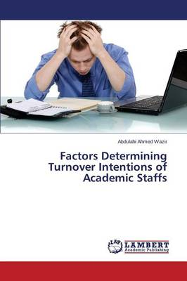 Factors Determining Turnover Intentions of Academic Staffs (Paperback)