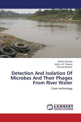Detection and Isolation of Microbes and Their Phages from River Water (Paperback)