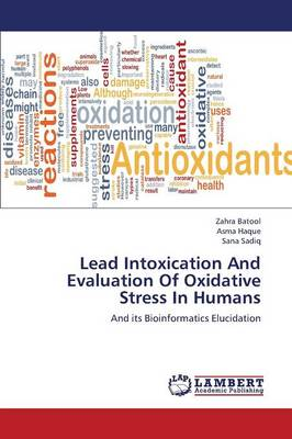 Lead Intoxication and Evaluation of Oxidative Stress in Humans (Paperback)