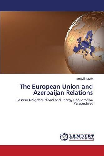 The European Union and Azerbaijan Relations (Paperback)