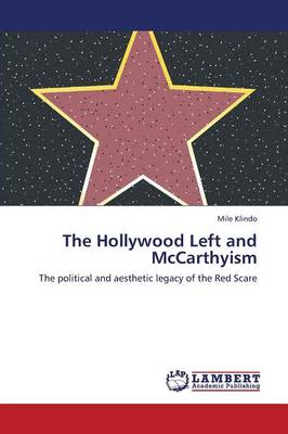 The Hollywood Left and McCarthyism (Paperback)