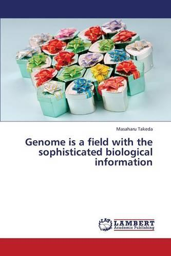 Genome Is a Field with the Sophisticated Biological Information (Paperback)