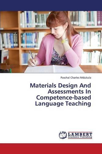 Materials Design and Assessments in Competence-Based Language Teaching (Paperback)