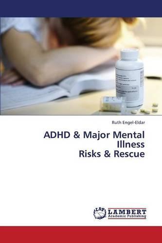 ADHD & Major Mental Illness Risks & Rescue (Paperback)