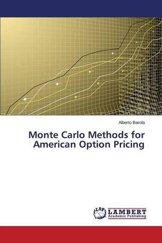 Monte Carlo Methods for American Option Pricing (Paperback)