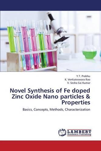 Novel Synthesis of Fe Doped Zinc Oxide Nano Particles & Properties (Paperback)
