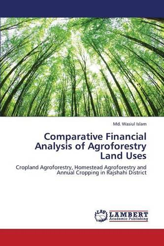 Comparative Financial Analysis of Agroforestry Land Uses (Paperback)