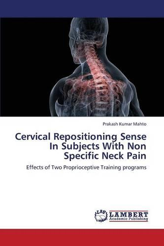 Cervical Repositioning Sense in Subjects with Non Specific Neck Pain (Paperback)