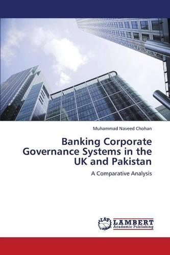Banking Corporate Governance Systems in the UK and Pakistan (Paperback)
