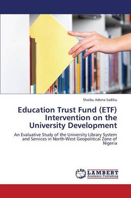 Education Trust Fund (Etf) Intervention on the University Development (Paperback)