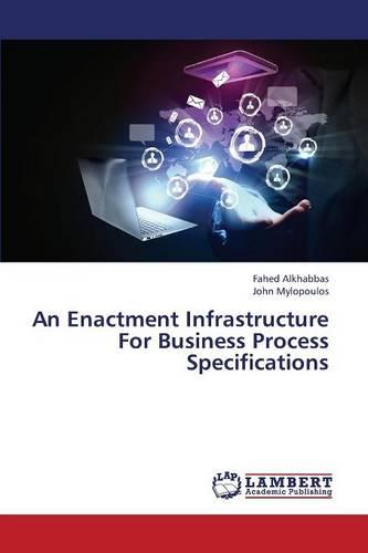 An Enactment Infrastructure for Business Process Specifications (Paperback)