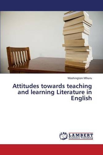 Attitudes Towards Teaching and Learning Literature in English (Paperback)
