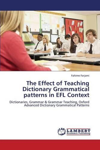 The Effect of Teaching Dictionary Grammatical Patterns in Efl Context (Paperback)