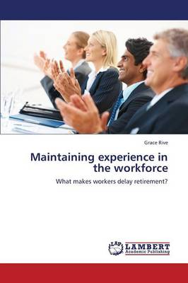 Maintaining Experience in the Workforce (Paperback)