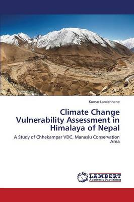 Climate Change Vulnerability Assessment in Himalaya of Nepal (Paperback)
