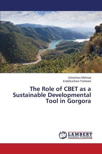 The Role of Cbet as a Sustainable Developmental Tool in Gorgora (Paperback)