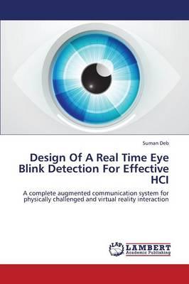 Design of a Real Time Eye Blink Detection for Effective Hci (Paperback)