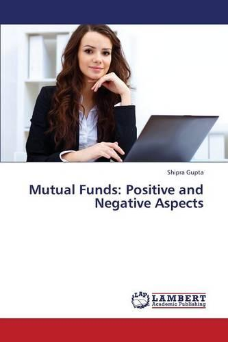 Mutual Funds: Positive and Negative Aspects (Paperback)