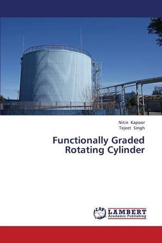 Functionally Graded Rotating Cylinder (Paperback)