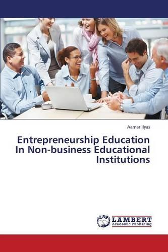 Entrepreneurship Education in Non-Business Educational Institutions (Paperback)