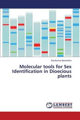 Molecular Tools for Sex Identification in Dioecious Plants (Paperback)