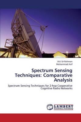 Spectrum Sensing Techniques: Comparative Analysis (Paperback)