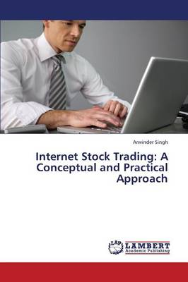 Internet Stock Trading: A Conceptual and Practical Approach (Paperback)