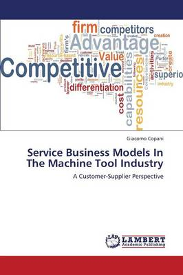 Service Business Models in the Machine Tool Industry (Paperback)